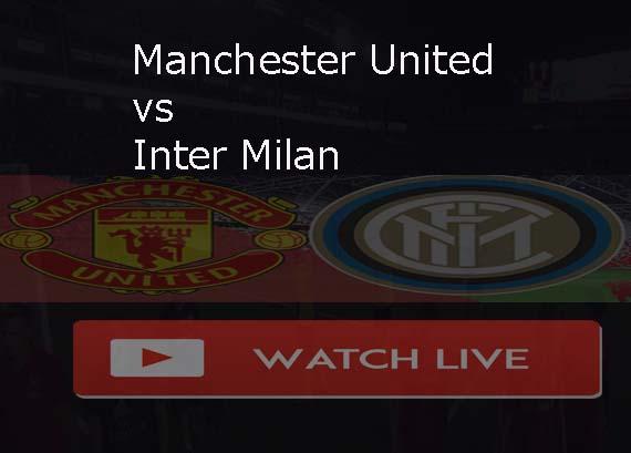 Free to Manchester United vs Inter Milan Live Stream Reddit Online
